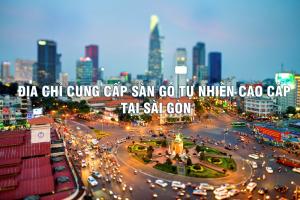 Địa chỉ cung cấp sàn gỗ tự nhiên cao cấp tại Sài Gòn