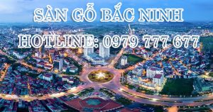 Sàn gỗ Bắc Ninh - Hotline: 0979 777 677
